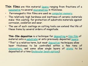 Thin films are thin material layers ranging from