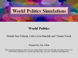 World Politics Hemda BenYehuda Luba LevinBanchik and Chanan