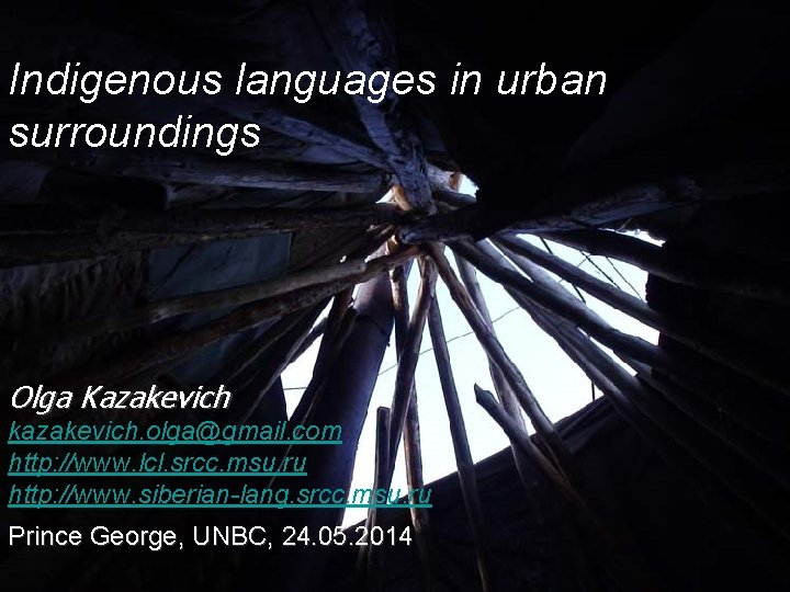 Indigenous languages in urban surroundings Olga Kazakevich kazakevich