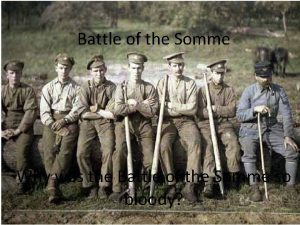 Battle of the Somme Why was the Battle