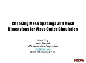 Choosing Mesh Spacings and Mesh Dimensions for Wave