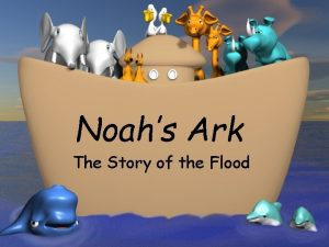 Noahs Ark The Story of the Flood Genesis