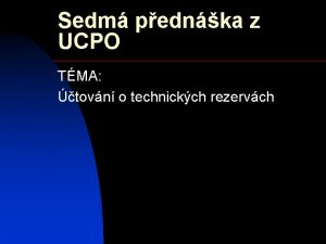 Sedm pednka z UCPO TMA tovn o technickch