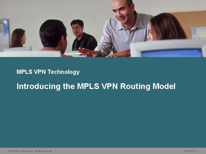 MPLS VPN Technology Introducing the MPLS VPN Routing
