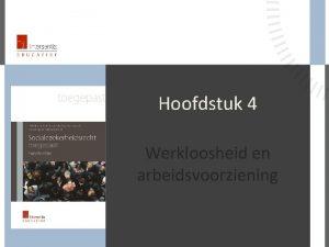 Hoofdstuk 4 Werkloosheid en arbeidsvoorziening Administratieve organisatie Rijksdienst