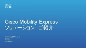 Cisco Mobility Express Cisco Systems G K 22016