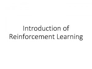 Introduction of Reinforcement Learning Deep Reinforcement Learning Reference
