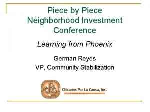 Piece by Piece Neighborhood Investment Conference Learning from
