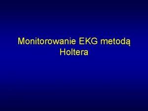 Monitorowanie EKG metod Holtera Pracownia Holtera Rodzaj analiz