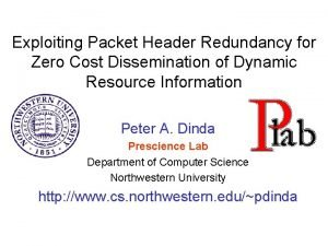 Exploiting Packet Header Redundancy for Zero Cost Dissemination