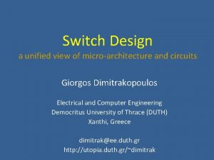 Switch Design a unified view of microarchitecture and