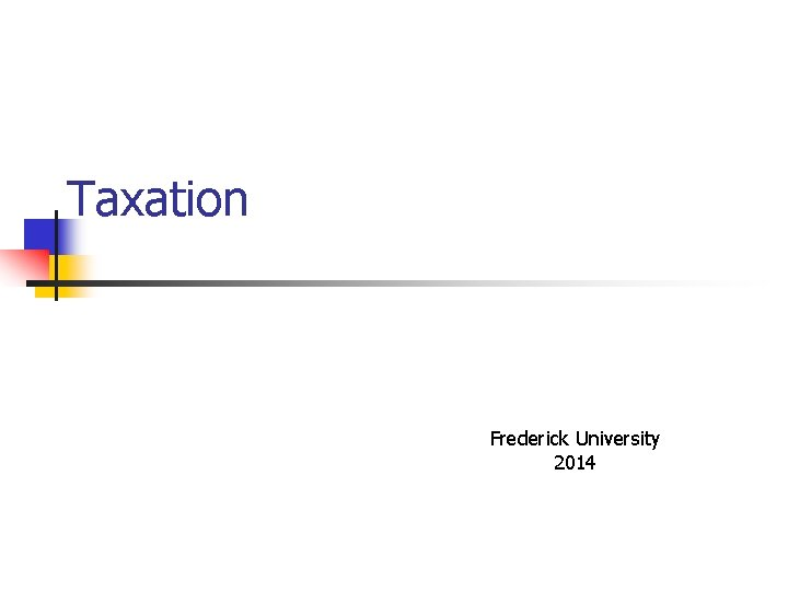 Taxation Frederick University 2014 Taxation and Government n