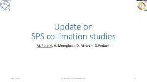 Update on SPS collimation studies M Patecki A