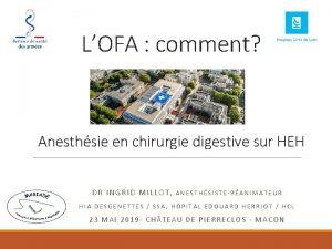 LOFA comment Anesthsie en chirurgie digestive sur HEH