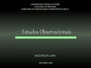 UNIVERSIDADE FEDERAL DO CEAR FACULDADE DE MEDICINA MONITORIA