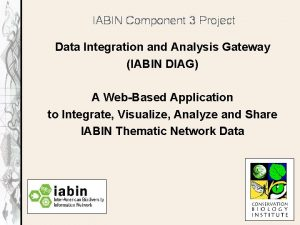IABIN Component 3 Project Data Integration and Analysis