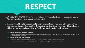 RESPECT What is RESPECT How do you define