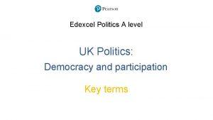 Edexcel Politics A level UK Politics Democracy and