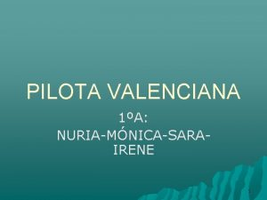PILOTA VALENCIANA 1A NURIAMNICASARAIRENE 1 PILOTA VALENCIANA LLARGUES