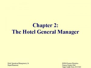 Chapter 2 The Hotel General Manager Hotel Operations