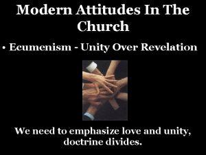 Modern Attitudes In The Church Ecumenism Unity Over