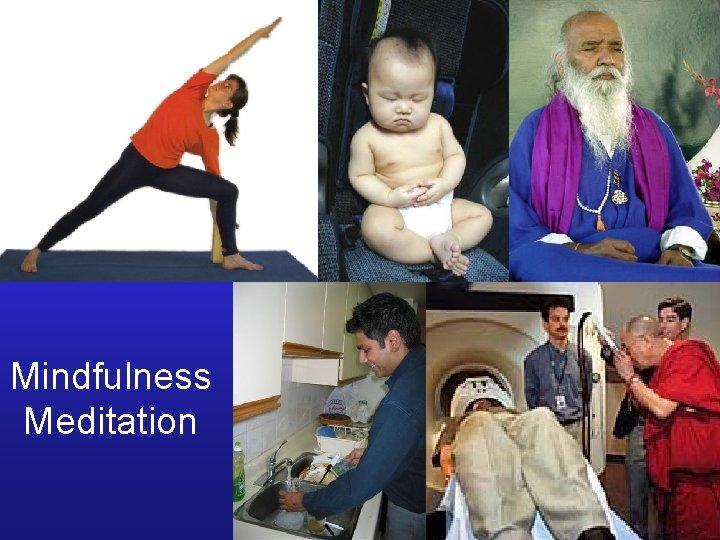 Mindfulness Meditation What is Mindful Meditation One pointedness