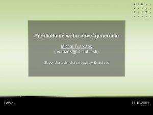 Prehliadanie webu novej genercie Michal Tvaroek tvarozekfiit stuba