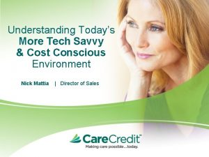 Understanding Todays More Tech Savvy Cost Conscious Environment