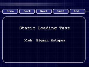 Static Loading Test Oleh Bigman Hutapea Loading Test