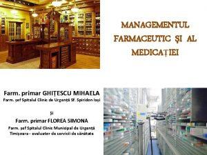 MANAGEMENTUL FARMACEUTIC I AL MEDICAIEI Farm primar GHIESCU