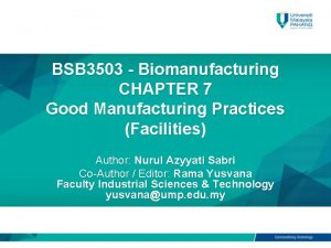 BSB 3503 Biomanufacturing CHAPTER 7 Good Manufacturing Practices