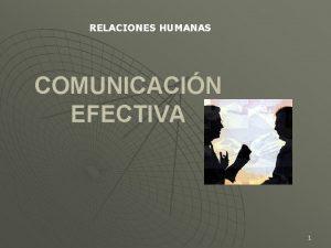 RELACIONES HUMANAS COMUNICACIN EFECTIVA 1 Principios de la