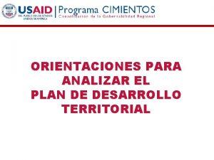 ORIENTACIONES PARA ANALIZAR EL PLAN DE DESARROLLO TERRITORIAL