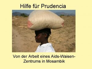 Hilfe fr Prudencia Von der Arbeit eines AidsWaisen