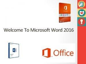 Welcome To Microsoft Word 2016 Microsoft Word 2016