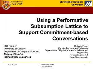 Christopher Newport University Using a Performative Subsumption Lattice