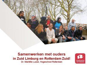 Samenwerken met ouders in Zuid OUDERS Limburg INen
