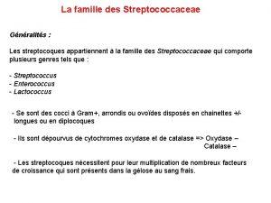 La famille des Streptococcaceae Gnralits Les streptocoques appartiennent