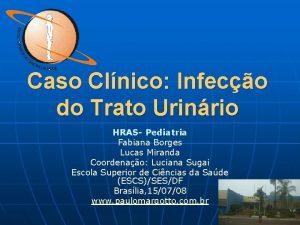 Caso Clnico Infeco do Trato Urinrio HRAS Pediatria