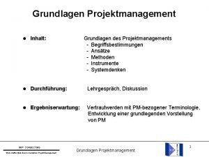 Grundlagen Projektmanagement l Inhalt l Durchfhrung Lehrgesprch Diskussion