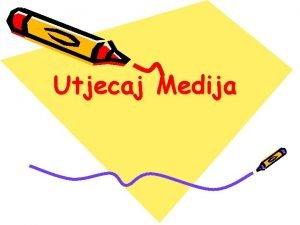 Utjecaj Medija Prije radionice Prouiti cilj i svrhu
