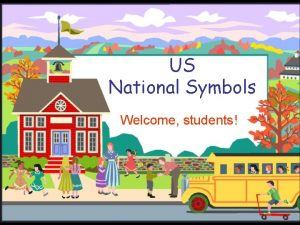 US National Symbols Welcome students National Symbols America