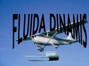 FLUIDA IDEAL FLUIDA SEJATI 1 Aliran bersifat steadytunaktetap