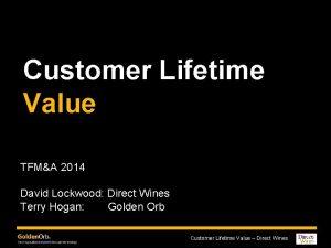 Customer Lifetime Value TFMA 2014 David Lockwood Direct