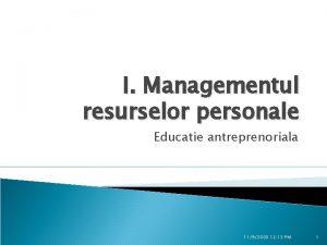 I Managementul resurselor personale Educatie antreprenoriala 1192020 12