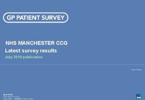 NHS MANCHESTER CCG Latest survey results July 2019