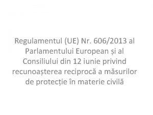 Regulamentul UE Nr 6062013 al Parlamentului European i