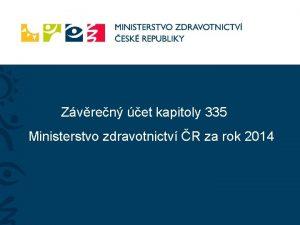 Zvren et kapitoly 335 Ministerstvo zdravotnictv R za