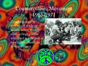 Counterculture Movement 1965 1971 Counterculture a movement made