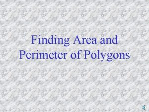 Finding Area and Perimeter of Polygons Area Definition